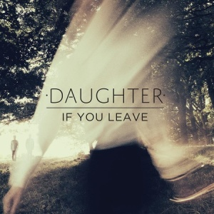 daughter-if-you-leave-artwork